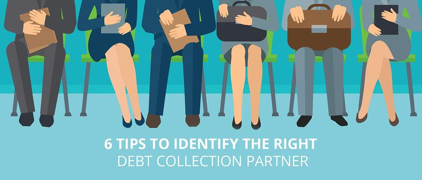 6_TIPS_TO_IDENTIFY_THE_RIGHT_DEBT_COLLECTION_PARTNER.jpg