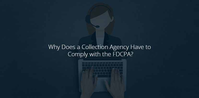 Why_Does_a_Collection_Agency_Have_to_Comply_with_the_FDCPA.jpg